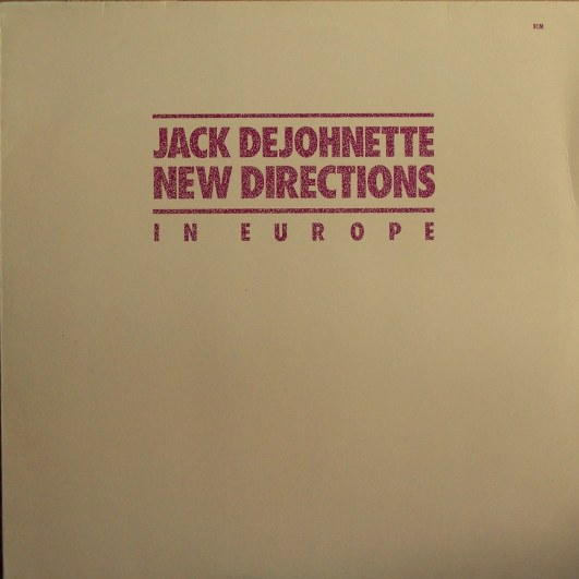 JACK DEJOHNETTE - New Directions In Europe CD album cover