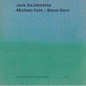 Jack Dejohnette - Dancing With Nature Spirits CD (album) cover