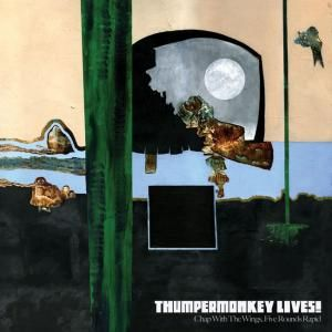 THUMPERMONKEY LIVES! - Chap With The Wings, Five Rounds Rapid CD album cover