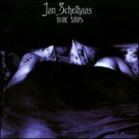 Jan Schelhaas - Dark Ships CD (album) cover