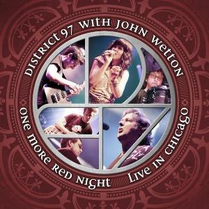 District 97 - One More Red Night: Live In Chicago (with John Wetton) CD (album) cover