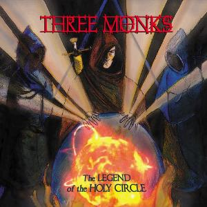 Three Monks - The Legend Of The Holy Circle CD (album) cover