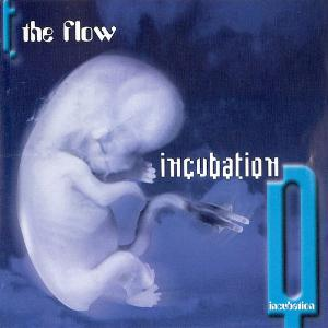 The Flow - Incubation CD (album) cover