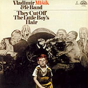 Vladimir Misik - They Cut Off The Little Boy's Hair CD (album) cover
