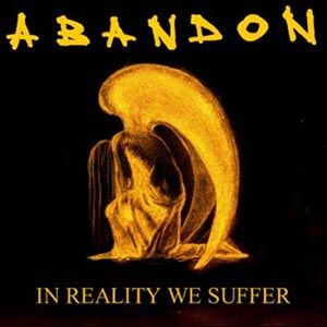 Abandon - In Reality We Suffer CD (album) cover
