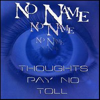 No Name - Thoughts Pay No Toll CD (album) cover