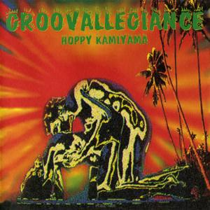 Hoppy Kamiyama - Groovallegiance CD (album) cover