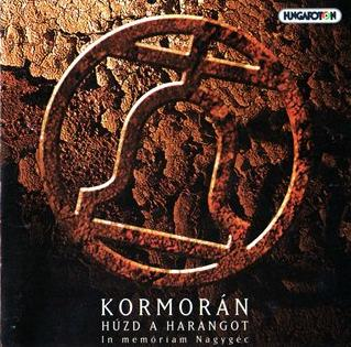 KormorÁn - Húzd A Harangot (in Memoriam Nagygéc) (ring The Bell) CD (album) cover