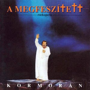 KormorÁn - A Megfeszített / The Crucified (rock Opera) CD (album) cover