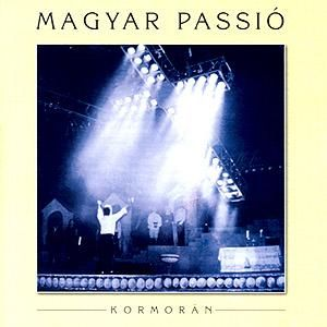 KormorÁn - Magyar Passió / Hungarian Passion (oratorio) CD (album) cover
