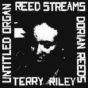 Terry Riley - Reed Streams CD (album) cover