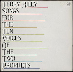 Terry Riley - Songs For The Ten Voices Of The Two Prophets CD (album) cover