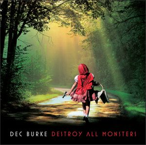 Dec Burke - Destroy All Monsters CD (album) cover