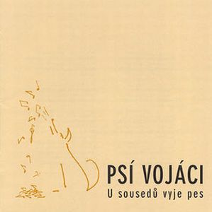 Psi Vojaci U Sousedu Vyje Pes CD album cover