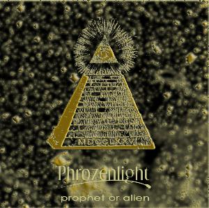 Phrozenlight - Prophet Or Alien CD (album) cover
