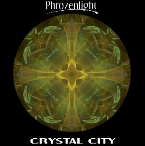 Phrozenlight - Crystal City CD (album) cover