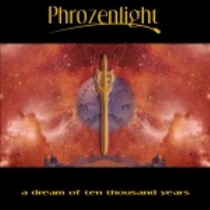 Phrozenlight - A Dream Of Ten Thousands Years CD (album) cover