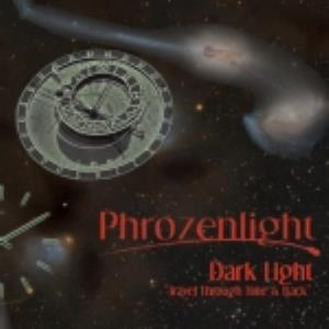 Phrozenlight - Dark Light, Travel Through Time & Back CD (album) cover
