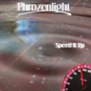 Phrozenlight - Speed It Up CD (album) cover