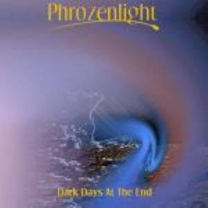 Phrozenlight - Dark Days At The End CD (album) cover