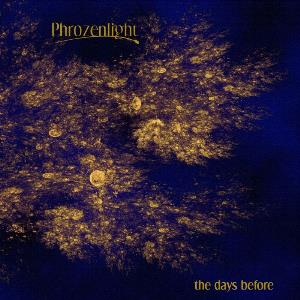 Phrozenlight - The Days Begfore CD (album) cover