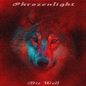 Phrozenlight - Die Wolf CD (album) cover