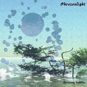 Phrozenlight - Electronic Bubbles CD (album) cover