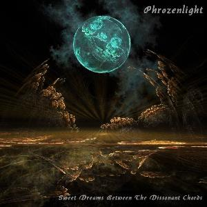 Phrozenlight - Sweet Dreams Between The Dissonant Chords CD (album) cover
