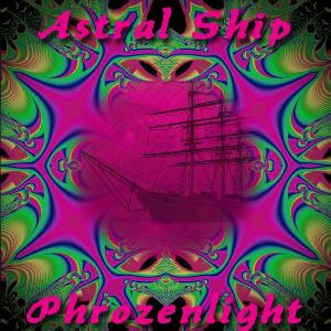 Phrozenlight - Astral Ship CD (album) cover