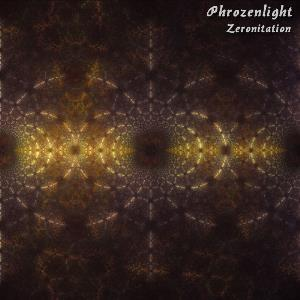 Phrozenlight - Zeronitation CD (album) cover