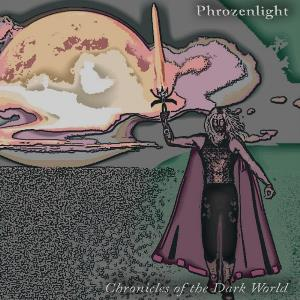 Phrozenlight - Chronicles Of The Dark World CD (album) cover