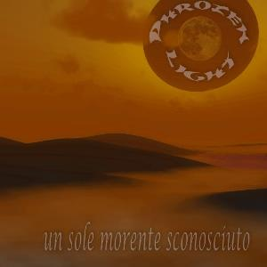 Phrozenlight - Un Sole Morente Sconosciuto CD (album) cover
