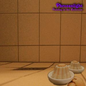 Phrozenlight - Pudding In The Bathroom CD (album) cover