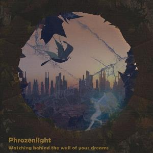 Phrozenlight - Watching Behind The Wall Of Your Dreams CD (album) cover