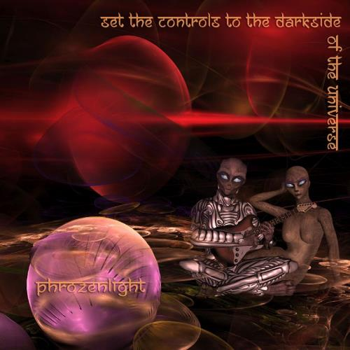 Phrozenlight - Set The Controls To The Darkside Of The Universe CD (album) cover
