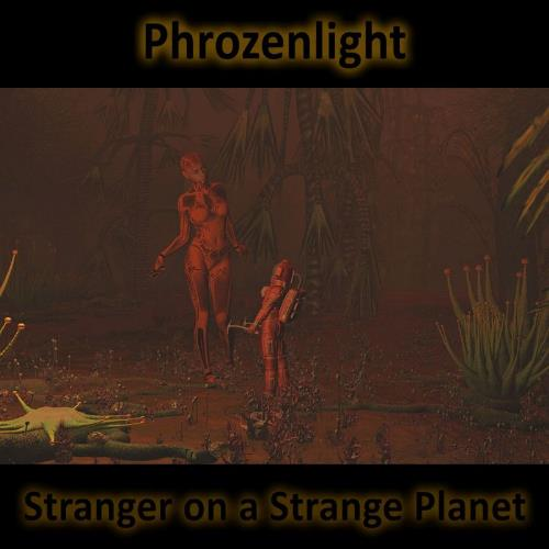 Phrozenlight - Stranger On A Strange Planet CD (album) cover