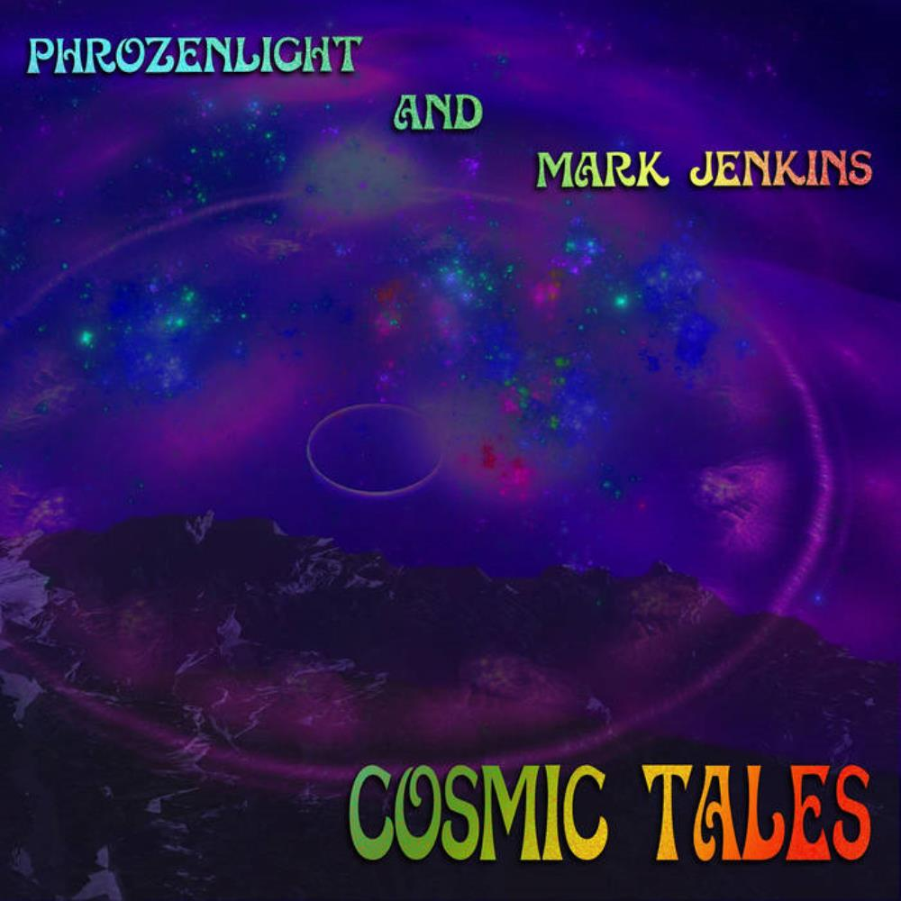 Phrozenlight - Cosmic Tales (with Mark Jenkins) CD (album) cover