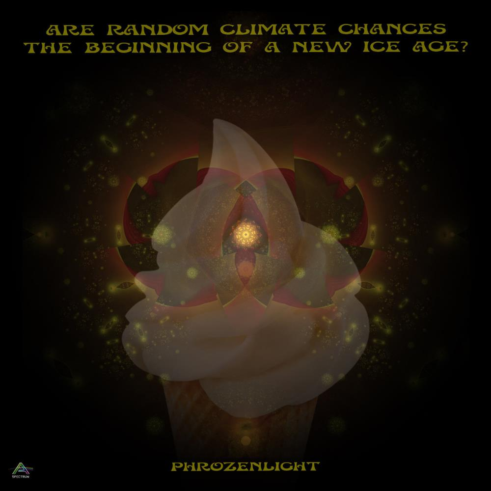 Phrozenlight - Are Random Climate Chances The Beginning Of A New Ice Age CD (album) cover
