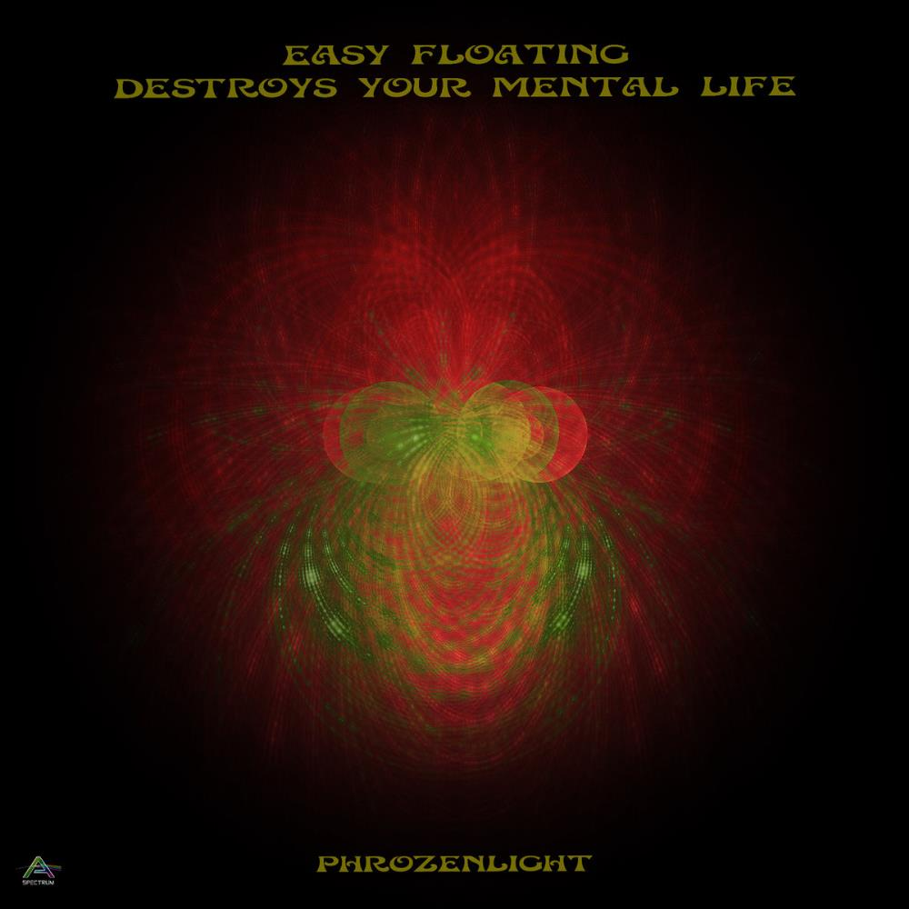 Phrozenlight - Easy Floating Destroys Your Mental Life CD (album) cover