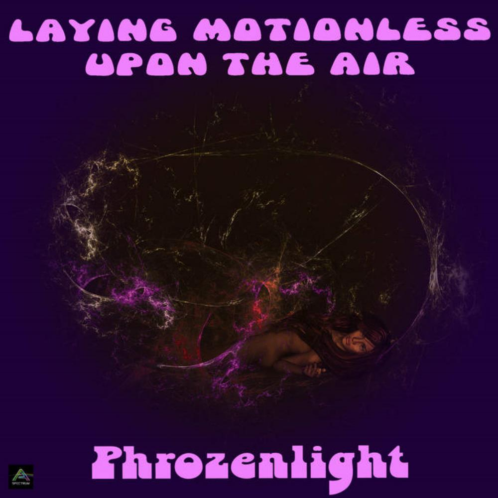 Phrozenlight - Laying Motionless Upon The Air CD (album) cover