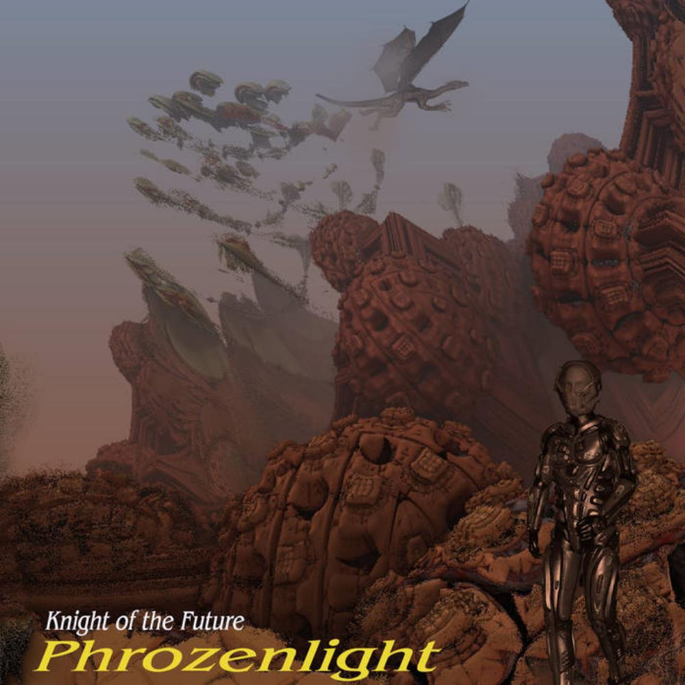 Phrozenlight - Knight Of The Future CD (album) cover