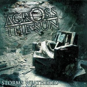 Across The Sun - Storms Weathered CD (album) cover
