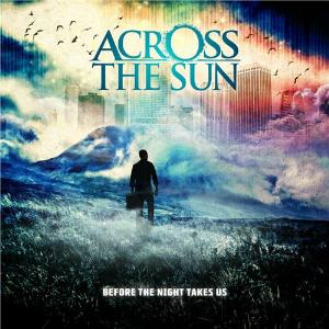 Across The Sun - Before The Night Takes Us CD (album) cover