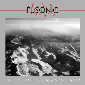 Fusonic - Fields Of No Man's Land CD (album) cover