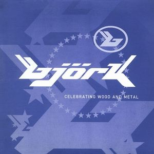 BjÖrk - Celebrating Wood And Metal CD (album) cover
