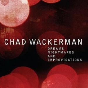 Chad Wackerman - Dreams, Nightmares And Improvisations CD (album) cover