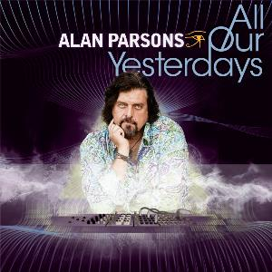 Alan Parsons - All Our Yesterdays CD (album) cover