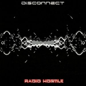 Disconnect - Radio Hostile CD (album) cover