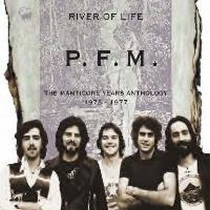 Premiata Forneria Marconi (pfm) - River Of Life: The Manticore Years Anthology 1973-1977 CD (album) cover