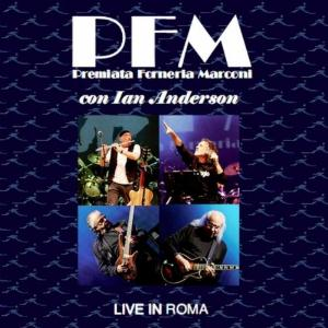 Premiata Forneria Marconi (pfm) - Live In Roma (with Ian Anderson) CD (album) cover